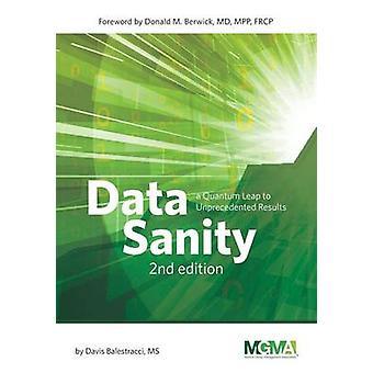 Data Sanity A Quantum Leap to Unprecedented Results by Davis & Balestracci