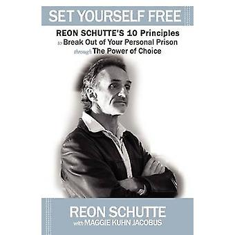 Set Yourself Free by Reon Schutte