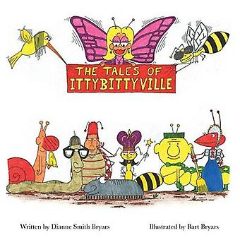 The Tales Of Ittybittyville by Bryars & Dianne Smith