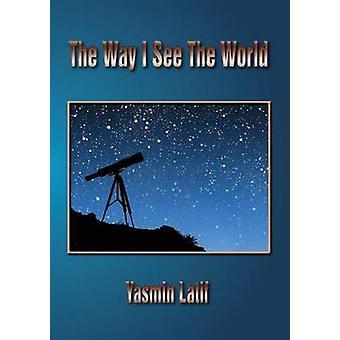 The Way I See the World by Latif & Yasmin