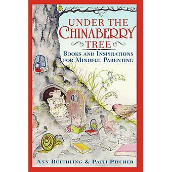 Under the Chinaberry Tree Books and Inspirations for Mindful Parenting by Reuthling & Ann