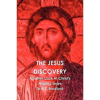 The Jesus Discovery  Another Look at Christs Missing Years by Bradford & Adam Timothy