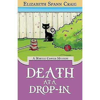Death at a DropIn A Myrtle Clover Cozy Mystery by Craig & Elizabeth Spann