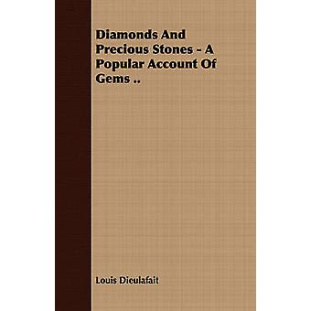 Diamonds And Precious Stones  A Popular Account Of Gems .. by Dieulafait & Louis