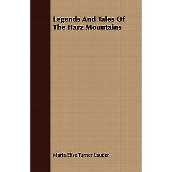 Legends and Tales of the Harz Mountains by Lauder & Maria Elise Turner
