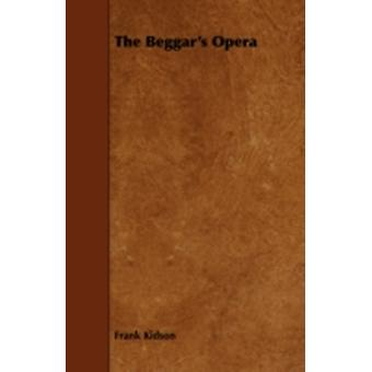The Beggars Opera by Kidson & Frank
