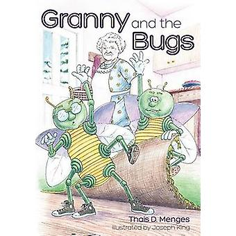 Granny and the Bugs van Menges & Thais D.