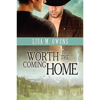 Worth the Coming Home by Owens & Lisa M.