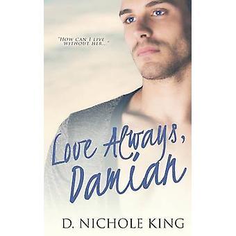 Love Always Damian by King & D. Nichole