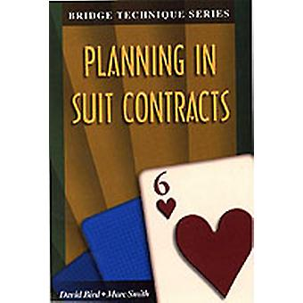 Bridge Technique 6 Planning in Suit Contracts by Smith & Marc