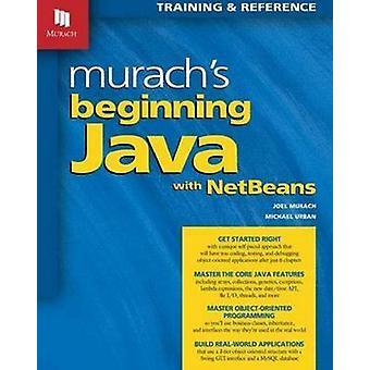 Murachs Beginning Java with NetBeans by Joel Murach