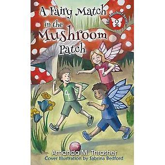 A Fairy Match in the Mushroom Patch by Thrasher & Amanda M.