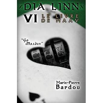 Dia Linn  VI  Le Livre de Maav Go maidin by BARDOU & MariePierre