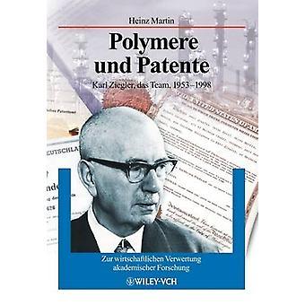 Polymere Und Patente Karl Ziegler Das Team 19531998 by Martin