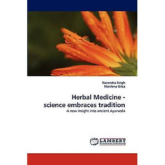 Herbal Medicine  Science Embraces Tradition by Singh & Narendra