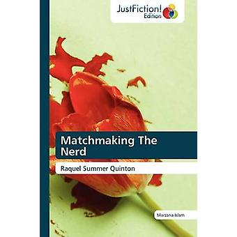 Matchmaking the Nerd by Islam & Marzana