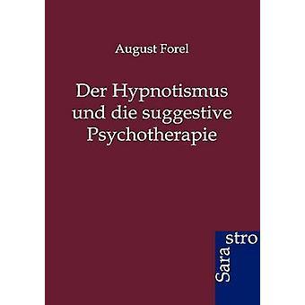 Der Hypnotismus und die suggestive Psychotherapie by Forel & August