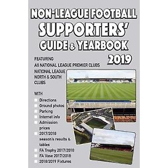 The NonLeague Football Supporters Guide amp Yearbook 2019 by Edited by Steve Askew