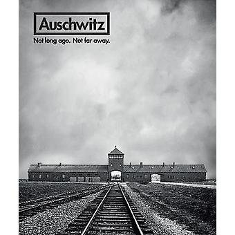 Auschwitz - Not Long Ago. Not Far Away. by Pelt - -Robert -Jan Van - 9