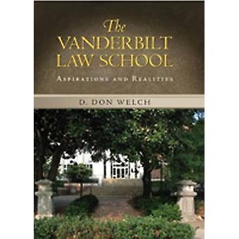 Vanderbilt Law School - Aspirations and Realities by D. Don Welch - 97
