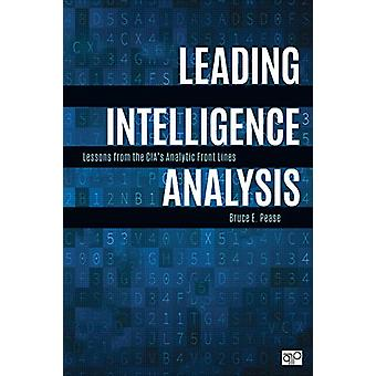 Leading Intelligence Analysis - Lessons from the CIA's Analytic Front