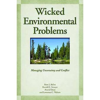 Wicked milieuproblemen - beheer van onzekerheid en Conflict door P