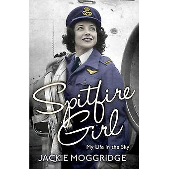 Spitfire Girl - Mitt liv i skyn av Jackie Moggridge - 9781781859896