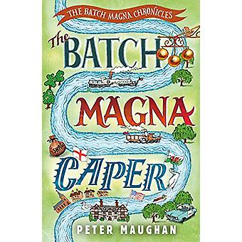The Batch Magna Caper by Peter Maughan - 9781788421294 Book