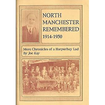 North Manchester Remembered - 1914-50 - More Chronicles of a Harpurhey