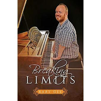 Breaking Limits by Bart Gee - 9781912863037 Book