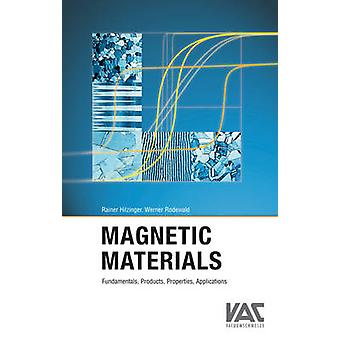 Magnetic Materials - Fundamentals - Properties and Applications by Rai