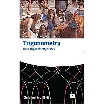 Trigonometry - How Trigonometry Works by Christine Tootill - Graham La