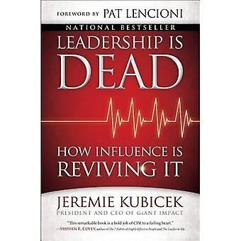 Przywództwo jest Dead: jak wpływ jest ożywienia go