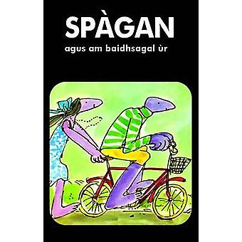 Spagan Agus am Baidhsagal Ur by Ellen Blance & Ann Cook & Illustrated by Quentin Blake