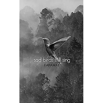 Sad Birds Still Sing by Faraway Poetry - 9781771681834 Book