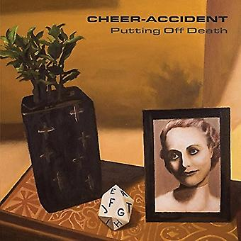 Cheer-Accident - Putting Off Death [CD] USA import