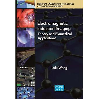 Electromagnetic Induction Imaging by Wang & Lulu