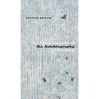 An Autobiography of the Autobiography of Reading by Dionne Brand