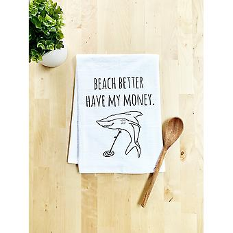 Beach Better Have My Money Dish Towel