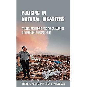 Poliisi luonnonkatastrofien: stressi, joustavuutta ja hätätilanteiden hallinta haasteet