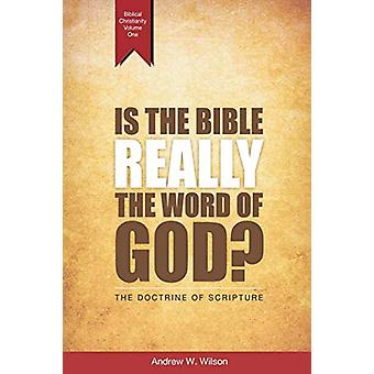 Is the Bible Really the Word of God? - The Doctrine of Scripture by An