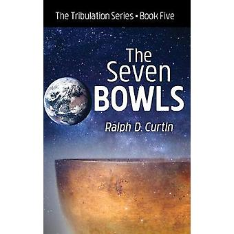 The Seven Bowls by Ralph D Curtin - 9781532687662 Book