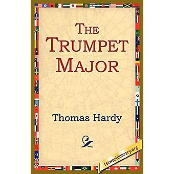The Trumpet Major by Thomas Hardy - 9781595405234 Book