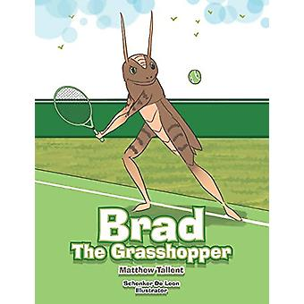 Brad the Grasshopper by Matthew Tallent - 9781796007558 Book