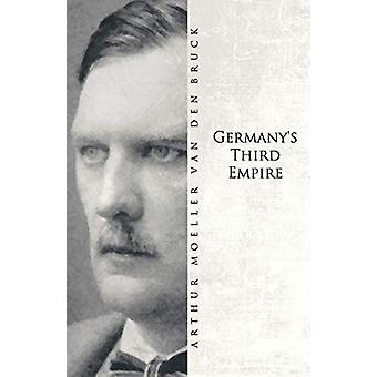 Germany's Third Empire by Arthur Moeller van den Bruck - 978190716655