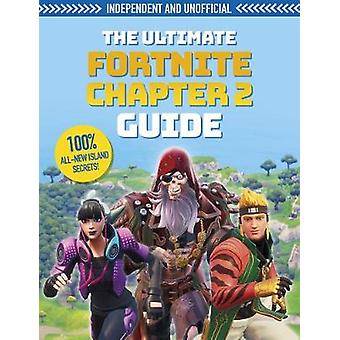 The Ultimate Fortnite Chapter 2 Guide Independent and Unofficial
