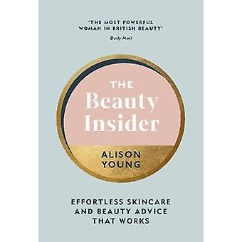 The Beauty Insider Effortless Skincare and Beauty Advice that Works