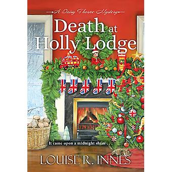Death at Holly Lodge by Louise R Innes