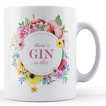 Há Gin nesta caneca - Floral - impressa