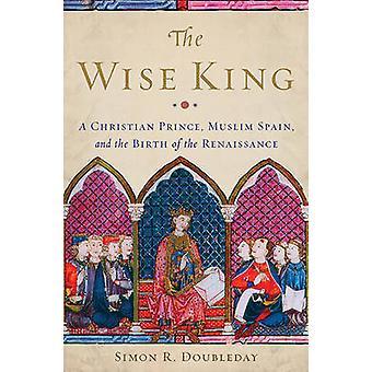 Il saggio re - un principe Christian - Spagna musulmana - e la nascita del t